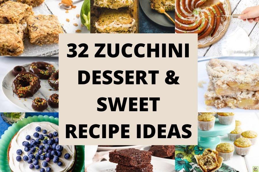 32 Zucchini Dessert and Sweet Recipe Ideas